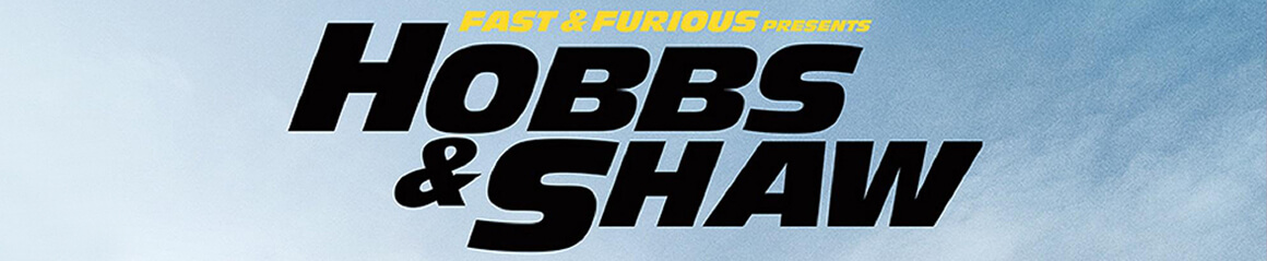 Hobbs and Shaw Hollywood Movie Banner Cinema